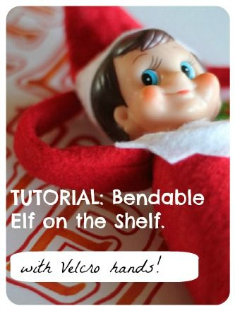 Make your Elf on the Shelf BENDY with VELCRO HANDS! Brilliant!