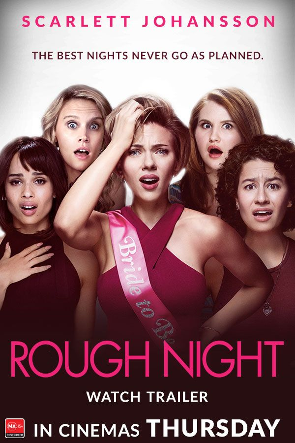 The best nights never go as planned. See Scarlett Johansson starring in the new comedy ROUGH NIGHT, in cinemas Thursday!