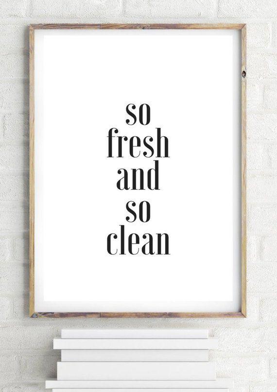 Poster Kunstdruck Zitat Spruche Poster So Fresh And So Clean Badezimmer Poster A4 Badezimmer Poster Poster Poster Spruche