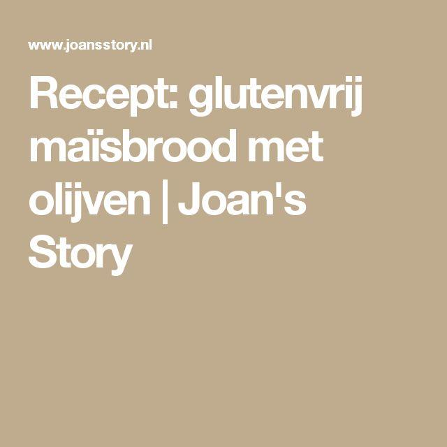 Recept: glutenvrij maïsbrood met olijven | Joan's Story