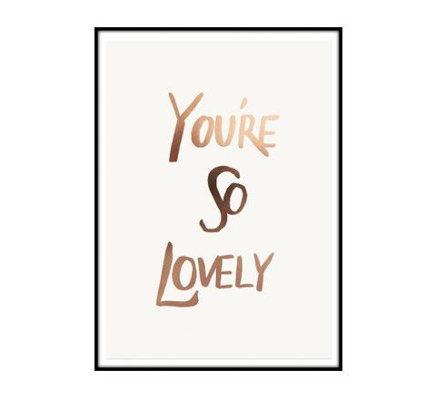 The Minimalist - you're so lovely / limited edition print