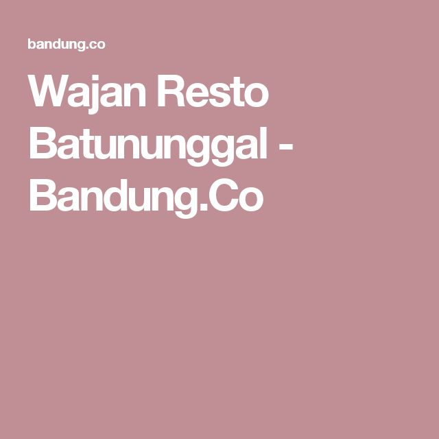Wajan Resto Batununggal - Bandung.Co