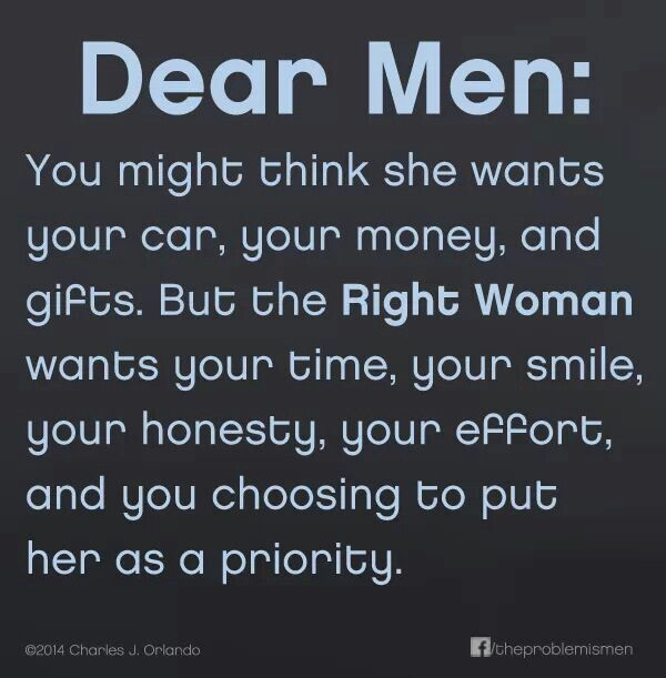 Some women want those things.....but not the RIGHT woman