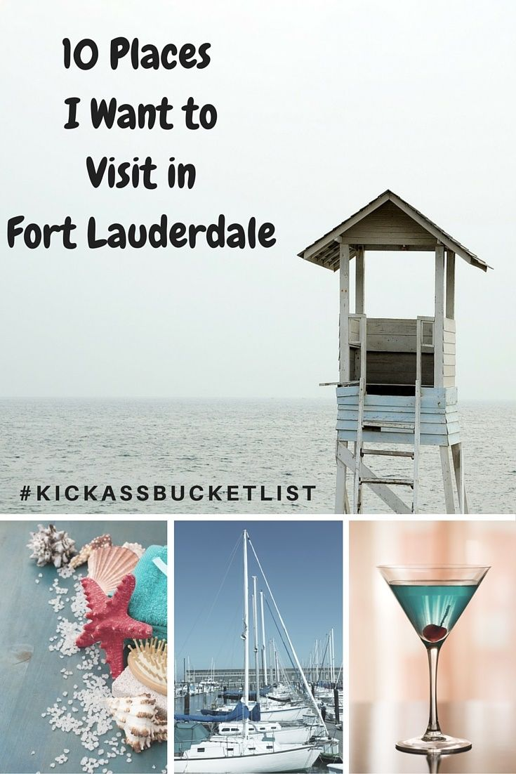 10 Places I Want to Visit in Fort Lauderdale - Kickass Living