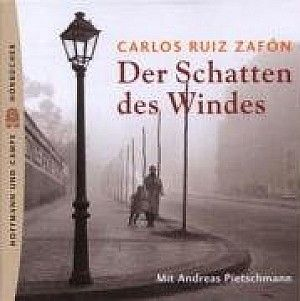 Der Schatten des Windes von Carlos Ruiz Zafón