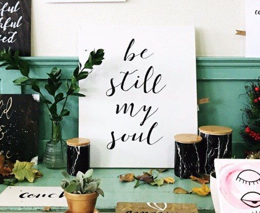 Be still my soul, Canvas painting, Heart warming quote painting, Canvas art, Art print, Minimalist painting, Minimalistic calligraphy art by HifeAndWund on Etsy https://www.etsy.com/listing/494024929/be-still-my-soul-canvas-painting-heart