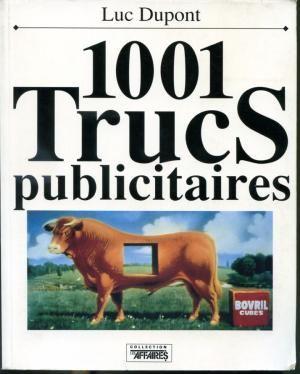 1001 trucs publicitaires - Luc Dupont