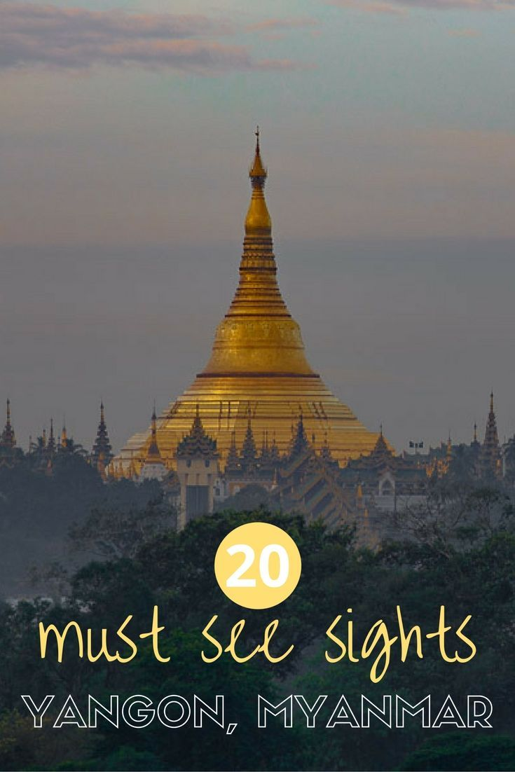 Must see sights Yangon, Myanmar, things to do