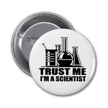 Trust me I'm a Scientist. A cool design for the student, teacher or professional involed in the sciences. #trust #me #scientist #geek #nerd #geeks #nerds #brains #dork #student #school #smart #scholar #science #math #genius #funny #humor #study #high #school #college