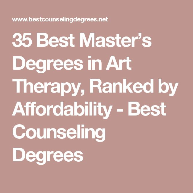 35 Best Master's Degrees in Art Therapy, Ranked by Affordability - Best Counseling Degrees