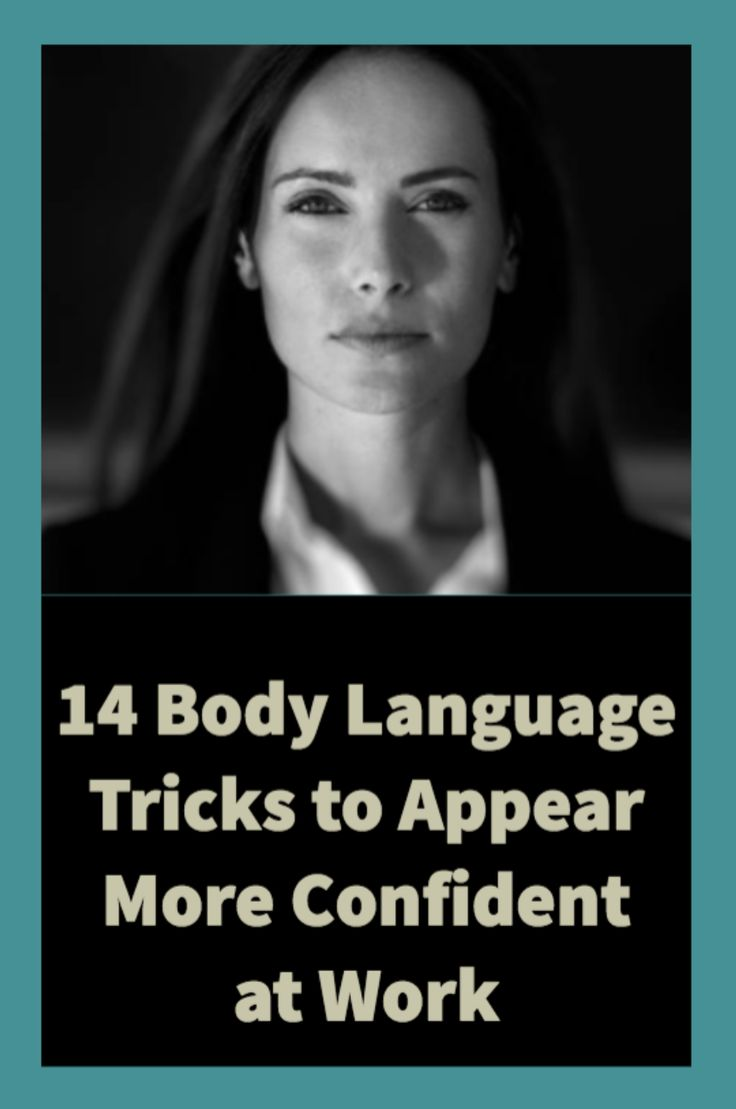 Body language tips and tricks to help you feel more confident at work.