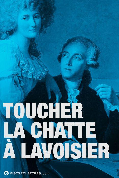 Des fists et des lettres / Lavoisier  chimiste, philosophe et économiste français - XVIIIe