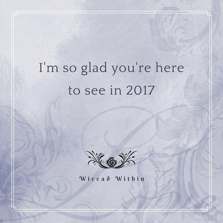 I'm so glad you're here to see in 2017. It's been one heck of a year but I am so glad you survived it too. And remember if you're struggling reach out. Do something nice for yourself to end the year. You deserve it. #wiccadwithin #motivational #motivationalquotes #inspiration #happythoughts #selfcare #love #instagood #walkyourtruepath #youarewiccadwithin #motivation #loveyou