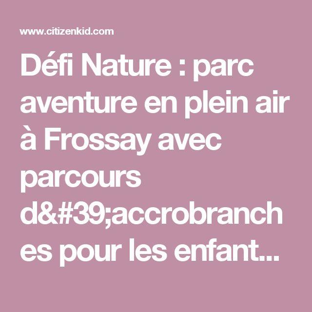 Défi Nature : parc aventure en plein air à Frossay avec parcours d'accrobranches pour les enfants (Nantes)