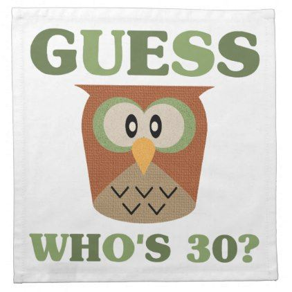 #Guess Who's 30 Napkin - #giftidea #gift #present #idea #number #thirty #thirtieth #bday #birthday #30thbirthday #party #anniversary #30th
