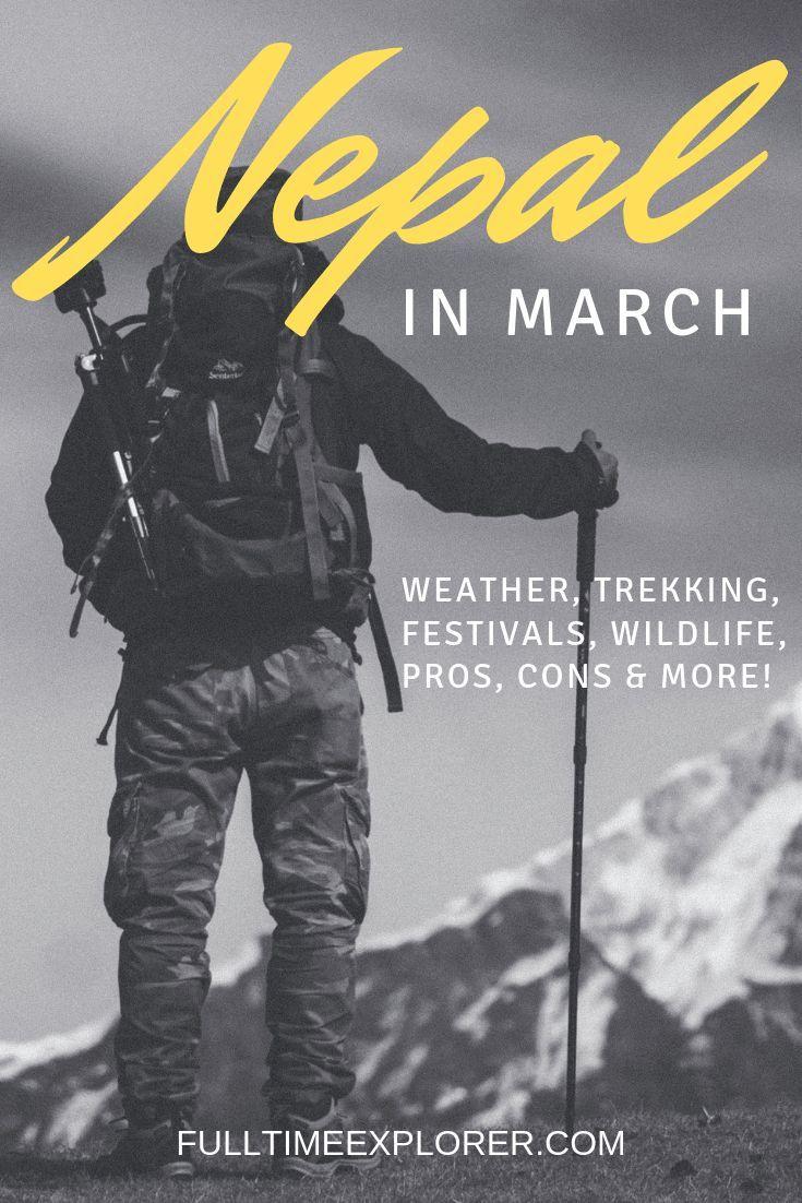 Nepal In March Weather Festivals Trekking More In 2020 Trekking Travel Destinations Asia Asia Travel