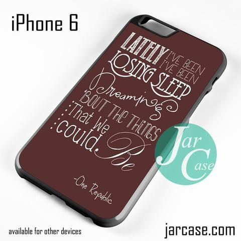 One Republic Lyrics Phone case for iPhone 6 and other iPhone devices