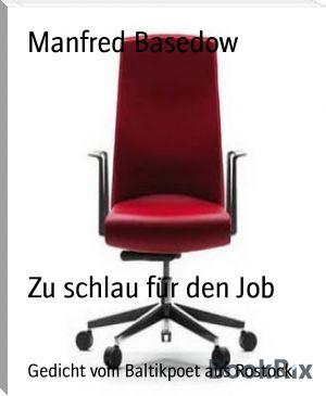 Manfred Basedow: Zu schlau für den Job
