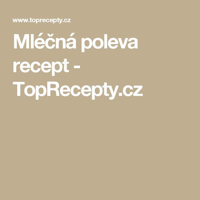 Mléčná poleva recept - TopRecepty.cz