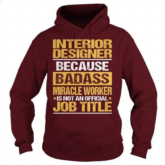 Awesome Tee For  Interior Designer - #shirt maker #pullover hoodies. MORE INFO => https://www.sunfrog.com/LifeStyle/Awesome-Tee-For-Interior-Designer-93996245-Maroon-Hoodie.html?60505