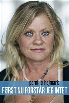 Først nu forstår jeg intet af Pernille Højmark