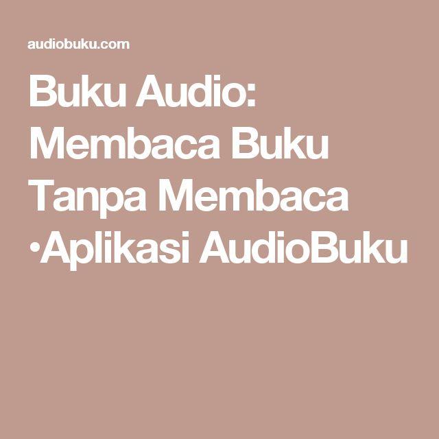 Buku Audio: Membaca Buku Tanpa Membaca •Aplikasi AudioBuku