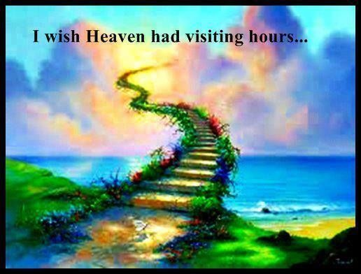 Heaven Visiting Hours love quote death heaven missing stairway visit