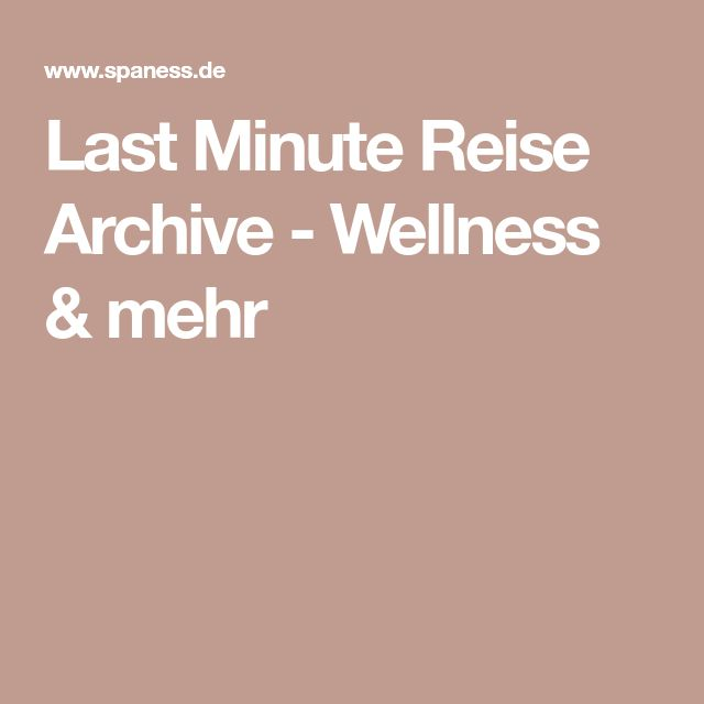Last Minute Reise Archive - Wellness & mehr