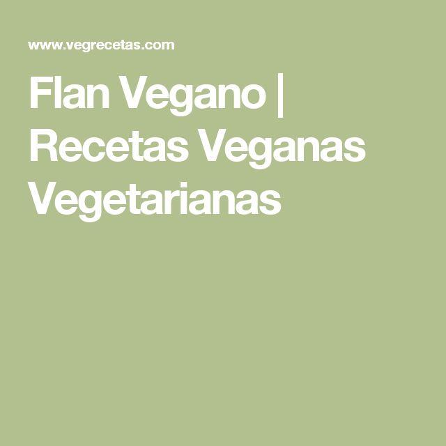 Flan Vegano | Recetas Veganas Vegetarianas