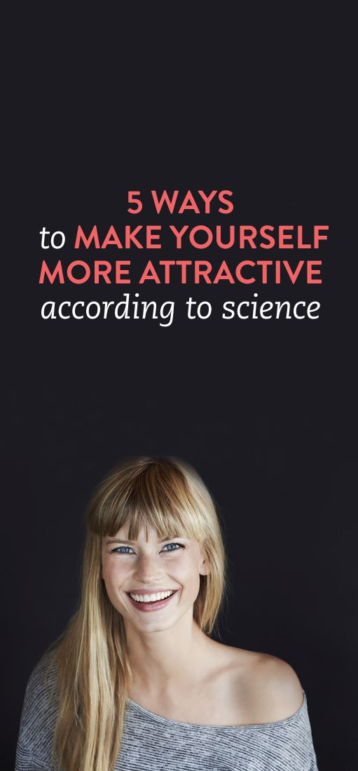 5 Ways To Make Yourself More Attractive, According To Science .ambassador
