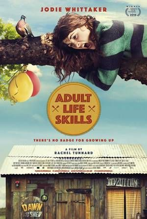 Movie : Adult Life Skills Language : English Genre : Comedy Director : Rachel Tunnard Writer : Rachel Tunnard Stars : Jodie Whittaker, Lorraine Ashbourne, Brett Goldstein Release : 24 June 2016