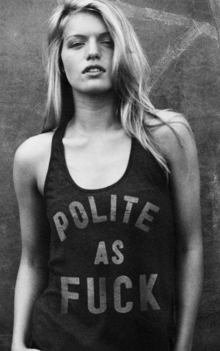 Polite As Fuck Tank Fashion Tops Pinterest I Am