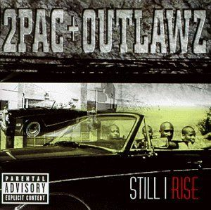 2pac + Outlawz Still I Rise