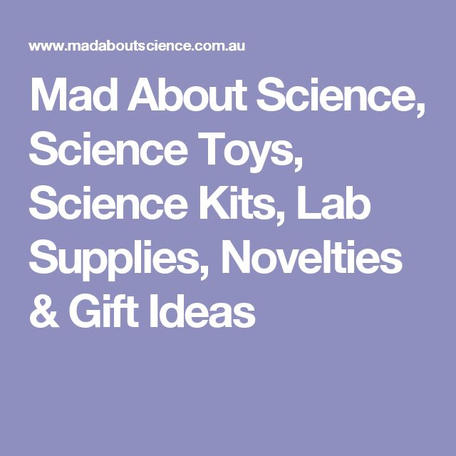 Mad About Science, Science Toys, Science Kits, Lab Supplies, Novelties & Gift Ideas