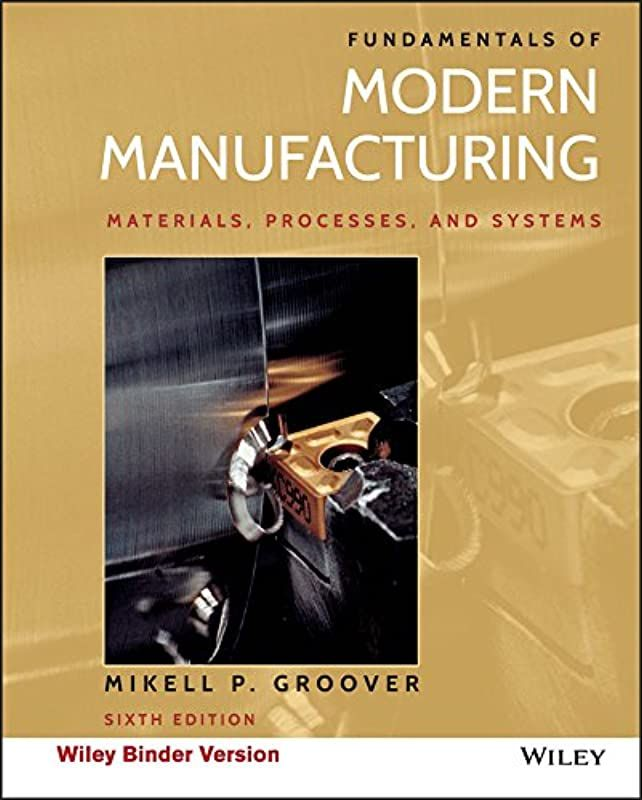 Kindle Fundamentals Of Modern Manufacturing Materials Processes And Systems By Fundamentals Of Book Format Good Books Manufacturing Materials