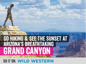 Explore the wild west and see the Grand Canyon for yourself.