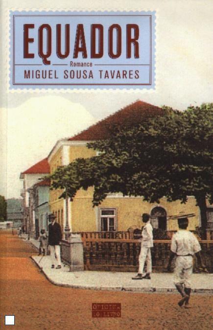 EQUADOR - Best novel by great Portuguese living writer Miguel Sousa Tavares