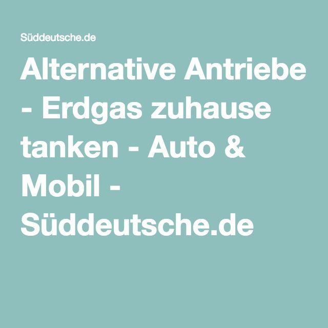 Alternative Antriebe - Erdgas zuhause tanken - Auto & Mobil - Süddeutsche.de