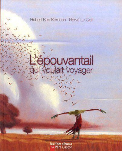 L'épouvantail qui voulait voyager de Hubert Ben Kemoun http://www.amazon.fr/dp/2081221020/ref=cm_sw_r_pi_dp_J6kiub0E8GWQT