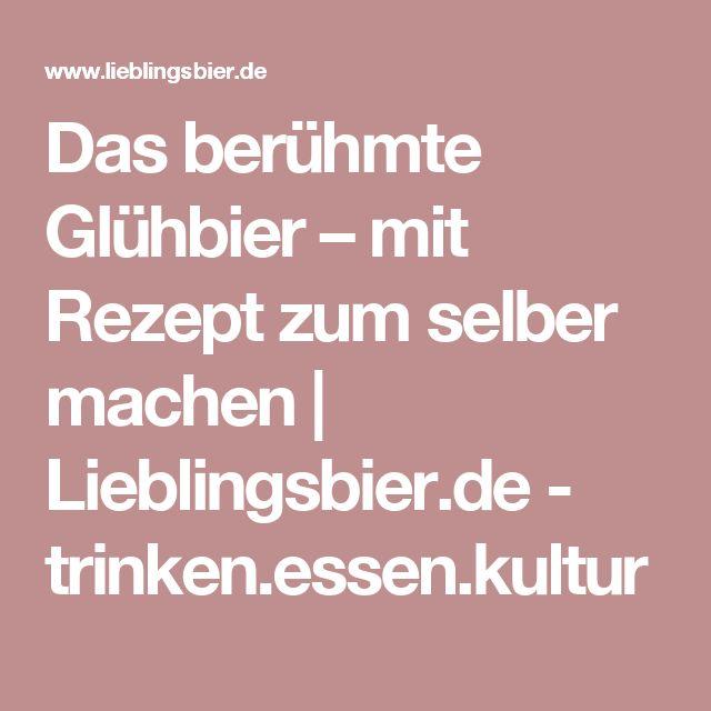 Das berühmte Glühbier – mit Rezept zum selber machen | Lieblingsbier.de - trinken.essen.kultur