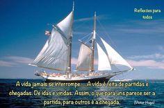 REFLEXÕES PARA TODOS: PARTIDA E CHEGADA (Victor Hugo)