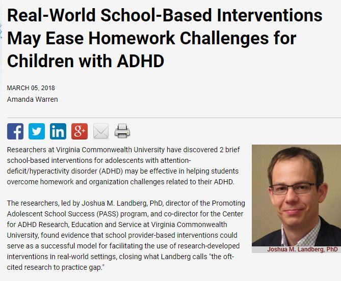 Homework, Organization and Planning Skills (HOPS) intervention, and the Completing Homework by Improving Efficiency and Focus (CHIEF) intervention show promise.| MD Magazine