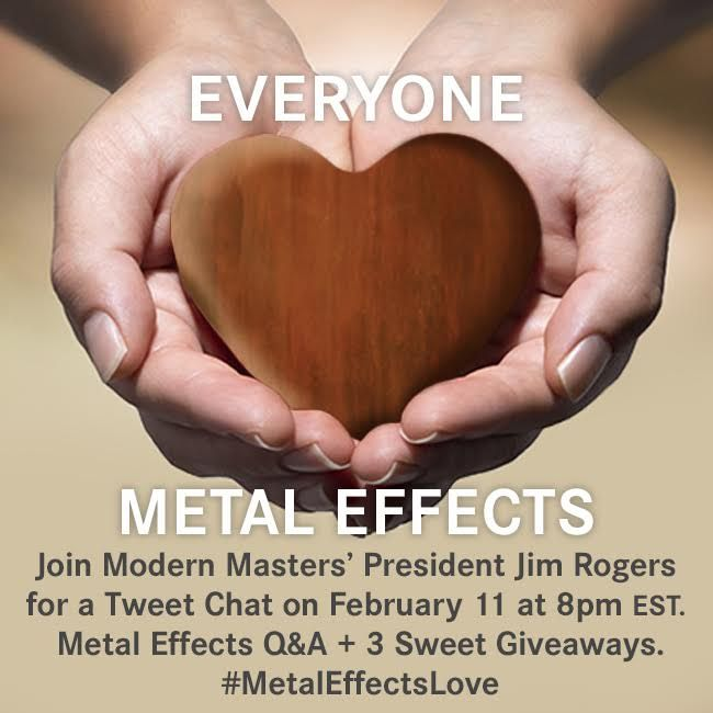 #MetalEffectsLove Tweet Chat on Thursday, February 11th at 8pm est | Join Modern Masters President Jim Rogers on Metal Effects Q&A + Giveaway | More Info and How to Join a Twitter Chat on blog link!