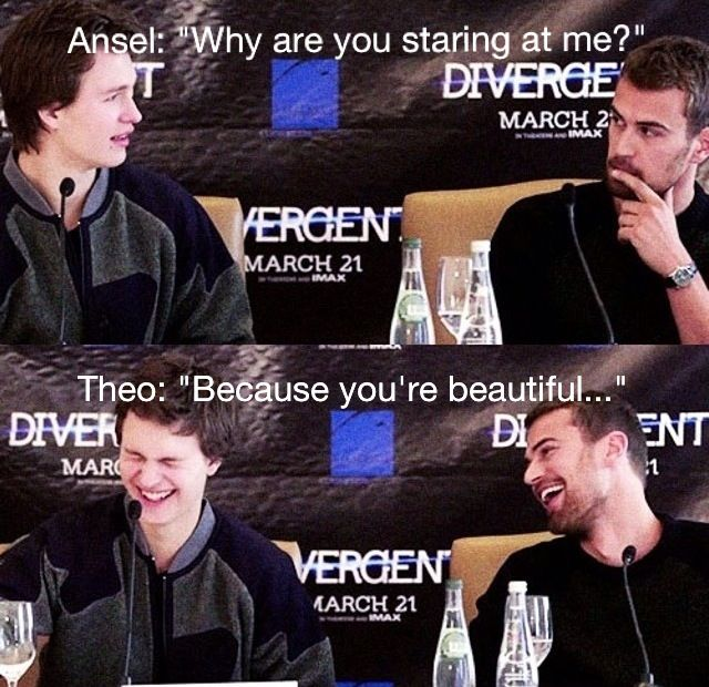 ~Divergent~ ~Insurgent~ ~Allegiant~. I'm still laughing; Ansel's ( I forgot his real name) FACE!
