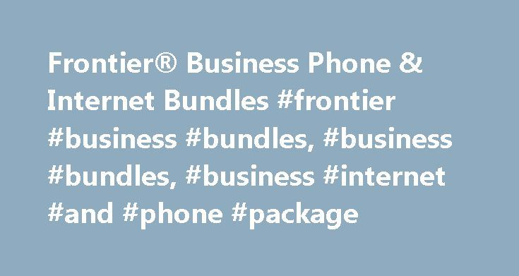 Frontier® Business Phone & Internet Bundles #frontier #business #bundles, #business #bundles, #business #internet #and #phone #package http://illinois.remmont.com/frontier-business-phone-internet-bundles-frontier-business-bundles-business-bundles-business-internet-and-phone-package/  # Frontier Business Phone & Internet Bundles Why Choose Frontier Business Bundles and Packages? Because dependable service should be a given. Frontier business phone and Internet bundles are designed to package…
