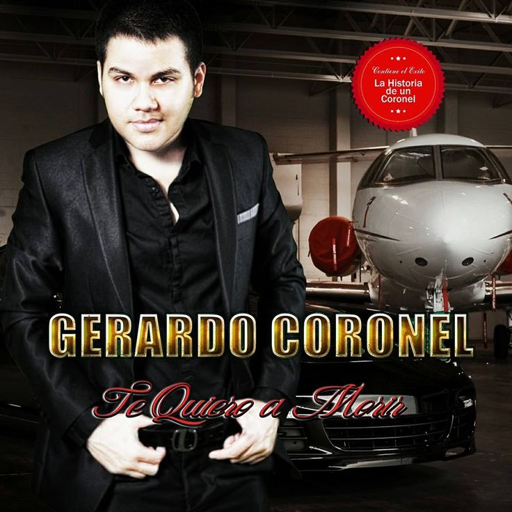 Te Quiero a Morir – Gerardo Coronel Cd Album 2013 : Portal Del Foro - Sinaloa-Mp3