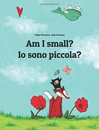 Am I small? Io sono piccola?: Children's Picture Book English-Italian (Bilingual Edition)