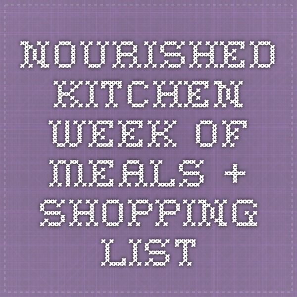 Nourished kitchen- week of meals + shopping list
