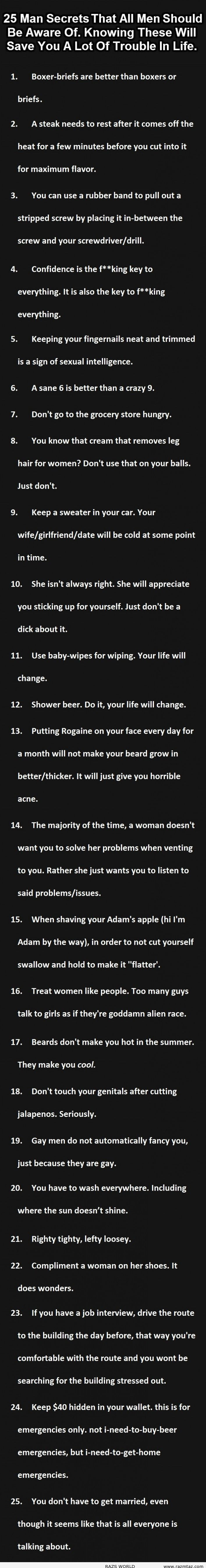 25 Man Secrets That All Men Should Be Aware Of - Mostly common sense, a few very obvious and several very handy   #lifehack #manhack #mansecrets