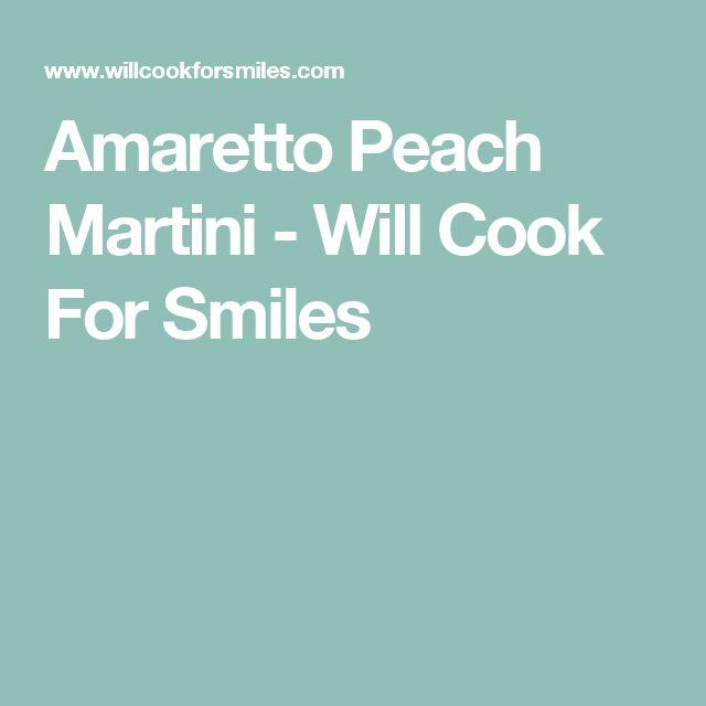 Amaretto Peach Martini - Will Cook For Smiles